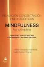 mindfulness. atencion plena: relajacion concentracion y meditacio n andres fernandez roseñada 9788498272543