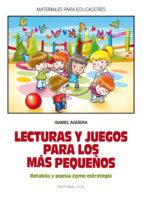 lecturas y juegos para los mas pequeños: retahila y poesia como e strategia-isabel aguera-9788498426243