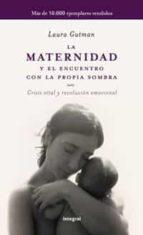 la maternidad y el encuentro con la propia sombra-laura gutman-9788498673043