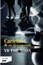 caricias de un desconocido-victor mora-9788498723243