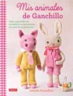 mis animales de ganchillo-isabelle kessedjian-9788498744743