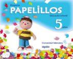 PAPELILLOS 5 (EDUCACION INFANTIL COMUNIDAD VALENCIANA)