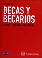becas y becarios: camino de su regulacion laboral-mario duque gonzalez-9788498984743