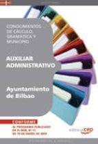 AUXILIAR ADMINISTRATIVO DEL AYUNTAMIENTO DE BILBAO. CONOCIMIENTOS DE CALCULO, GRAMATICA Y MUNICIPIO