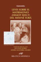 MAIMÓNIDES: LEYES SOBRE EL MATRIMONIO DEL MISHNÉ TORÁ (EBOOK)