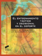 el entrenamiento táctico y decisional en el deporte fernando del villar alvarez 9788499588643