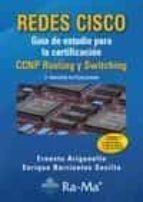 redes cisco: guia de estudio para la certificacion ccnp routing y switching-ernesto ariganello-enrique barrientos sevilla-9788499645643