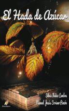 el hada de azucar-manuel jesus soriano pinzon-silvia ibañez cambra-9788499789743