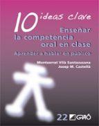 10 ideas clave enseñar la competencia oral en clase-montserrat vila santasusana-9788499805443