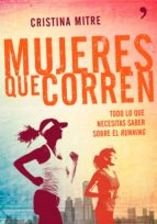 mujeres que corren: consejos utiles para iniciarse como runner cristina mitre 9788499983943