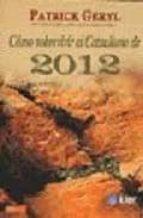 como sobrevivir al cataclismo de 2012 patrick geryl 9789501717143