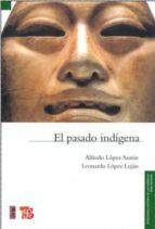 el pasado indigena (2ª ed.) alfredo lopez austin 9789681664343