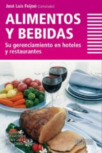 alimentos y bebidas: su gerenciamiento en hoteles y restaurantes jose luis feijoo 9789871547043