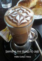 siempre me gustó el café (ebook)-walter gustavo telesca-9789871827343