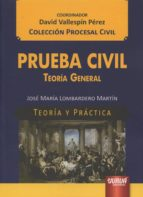 prueba civil: teoria general-david vallespin perez-9789897123443