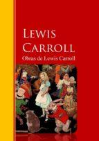Obras de Lewis Carroll: Biblioteca de Grandes Escritores