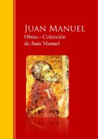 Obras ? Colección  de Juan Manuel: El Conde Lucanor: Biblioteca de Grandes Escritores