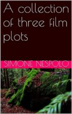 A collection of three film plots