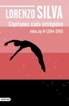 Capitanes nada intrépidos: Vidas.zip VI (2014-2015)
