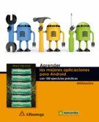 Aprender las Mejores Aplicaciones para Android con 100 Ejercicios Prácticos (APRENDER...CON 100 EJERCICIOS PRÁCTICOS)