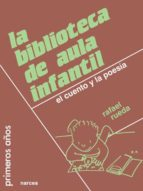 LA BIBLIOTECA DE AULA INFANTIL: EL CUENTO Y LA POESIA (2ª ED.)