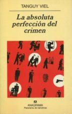 La absoluta perfección del crimen (Panorama de narrativas)