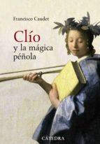 Clío y la mágica péñola: Historia y novela (1885-1912) (Historia. Serie Mayor)