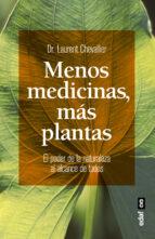 MENOS MEDICINAS, MÁS PLANTAS. EL PODER DE LA NATURALEZA AL ALCANCE DE TODOS (Plus Vitae)
