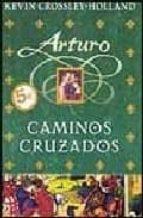 CAMINOS CRUZADOS: ARTURO (2º VOLUMEN TRILOGIA) (BYBLOS)