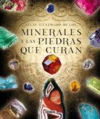 Atlas Ilustrado de los MINERALES y las PIEDRAS QUE CURAN