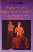 PSICOEROTISMO FEMENINO Y MASCULINO PARA UNAS RELACIONES PLACENTER AS, AUTONOMAS Y JUSTAS (5ª ED.)