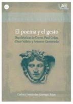 El Poema Y El Gesto: Dactilécticas De Dante, Paul Celan, César Vallejo Y Antonio Gamoneda (Estudios)