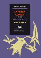 LA OBRA COMÚN DE LOS HERMANOS MACHADO (EBOOK)