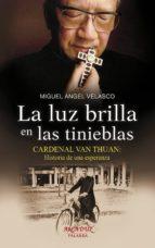 luz brilla en las tinieblas, La. Cardenal Van Thuan: Historia de una esperanza (Arcaduz nº 121)