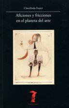 Aficiones y fricciones en el planeta del arte (La balsa de la Medusa nº 166)