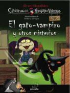 Gato-Vampiro Y Otros Misterios,El (Las crónicas del vampiro Valentín)