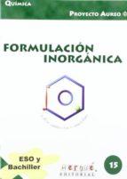 FORMULACION ORGANICA (ESO) (PROYECTO AUREO: CUADERNOS DE QUIMICA, 16)