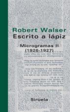 ESCRITO A LAPIZ: MICROGRAMAS II (1926-1927)