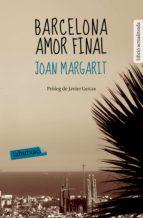 Barcelona amor final: Prolog de Javier Cercas (LB)