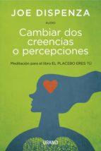 CAMBIAR DOS CREENCIAS O PERCEPCIONES (AUDIO) (EBOOK)