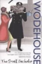 TheSmall Bachelor by Wodehouse, P. G. ( Author ) ON Oct-02-2008, Paperback