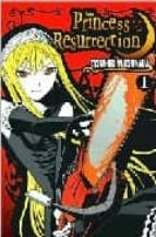 Princess Resurrection: Volume 1