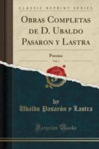 Obras Completas de D. Ubaldo Pasaron y Lastra, Vol. 1: Poesias (Classic Reprint)