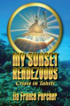 My Sunset Rendezvous: Crisis In Tahiti (English Edition)