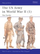 The US Army In World War II (1): Pacific V. 1 (Men-at-Arms)