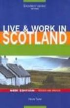 Live and Work in Scotland (Live & Work)