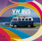 VW Bus. Road To Freedom