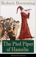 The Pied Piper of Hamelin (Illustrated Edition): Children