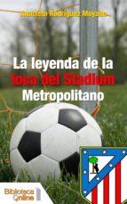 La leyenda de la loca del Stadium Metropolitano