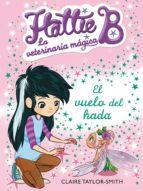 Hattie B. La veterinaria mágica 3. El vuelo del hada